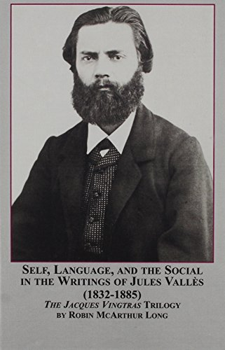 9780773465244: Self, Language and the Social in the Writings of Jules Valles (1833-1885): The Jacques Vingtras Trilogy (Studies in French Literature)