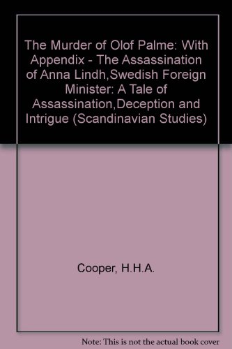 The Murder of Olof Palme: A Tale of Assassination, Deception and Intrigue (Scandinavian Studies) (0773465871) by H. H. A. Cooper; Lawrence J. Redlinger