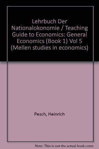 9780773466784: Lehrbuch Der Nationalokonomie/Teaching Guide to Economics: General Economics Iii, Bk. 1 (Mellen Studies in Economics, V. 12a-B-<14a-B, 20a-B)