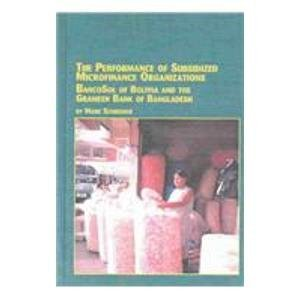 9780773467309: The Performance of Subsidized Microfinance Organizations: Bancosol of Bolivia and the Grameen Bank of Bangladesh (Mellen Studies in Economics, V. 19)