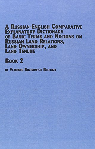 9780773467316: A Russian-English Comparative Explanatory Dictionary of Basic Terms and Notions on Russian Land Relations, Land Ownership and Land Tenure: Book two