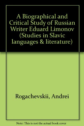 Biographical and Critical Study of Russian Writer Eduard Limonov (Studies in Slavic Language & ...