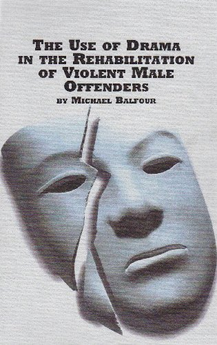 9780773468498: The Use of Drama in the Rehabilitation of Violent Male Offenders (Studies in Theatre Arts, V. 19)