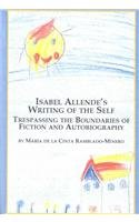 9780773468641: Isabel Allende's Writing of the Self: Trespassing the Boundaries of Fiction and Autobiography (Hispanic Literature)