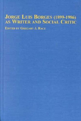 9780773469044: Jorge Luis Borges 1899-1986 As Writer and Social Critic (Hispanic Literature) (English and Spanish Edition)