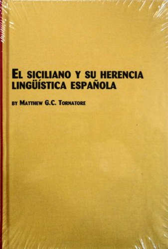 9780773469211: El Siciliano Y Su Herencia Liguistica Espanola (Studies in Linguistics and Semiotics, Vol 14) (Spanish Edition)