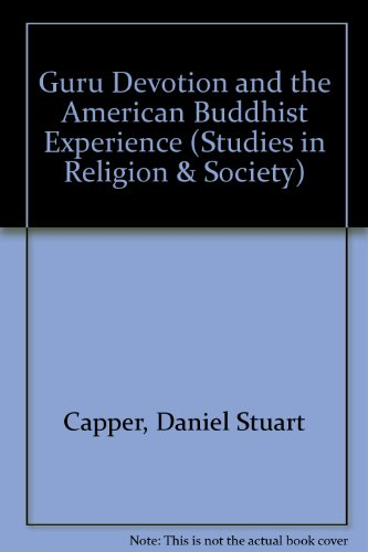 9780773469860: Guru Devotion and the American Buddhist Experience (Studies in Religion and Society, Vol. 57)