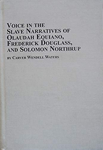 9780773469884: Voice in the Slave Narratives of Olaudah Equiano, Frederick Douglass, and Solomon Northrup (Black Studies)