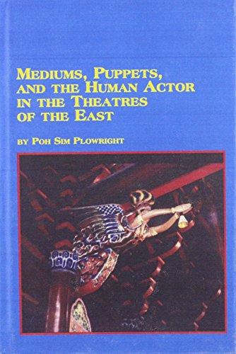 9780773470576: Mediums, Puppets, and the Human Actor in the Theatres of the East (Mellen Studies in Puppetry, V. 2)