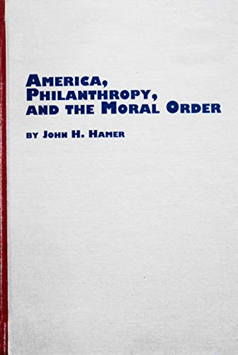 9780773470675: America, Philanthrophy and the Moral Order