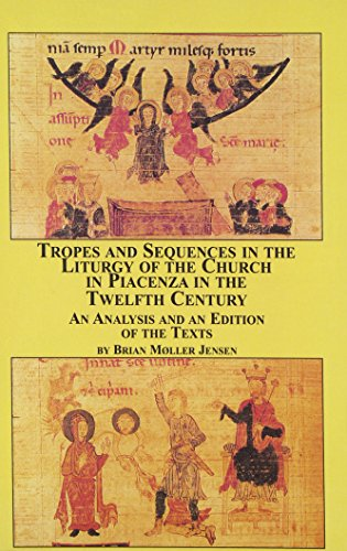 9780773470736: Tropes and Sequences in the Liturgy of the Church in Piacenza in the Twelfth Century: An Analysis and an Edition of the Texts (Texts and Studies in Religion, V. 92)