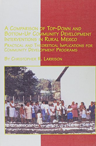 9780773470866: A Comparison of Top-down and Bottom-up Community Development Interventions in Rural Mexico: Practical and Theoretical Implications for Community Development Programs (Mexican Studies)