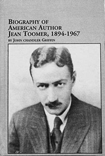 Biography of American Author Jean Toomer, 1894-1967 (Studies in American Literature, 52) (0773470883) by Griffin, John Chandler