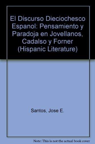 9780773471092: El Discurso Dieciochesco Espanol: Pensiamento Y Parodoja En Jovellanos, Cadalyso Y Forner (Hispanic Literature, 72) (Spanish Edition)