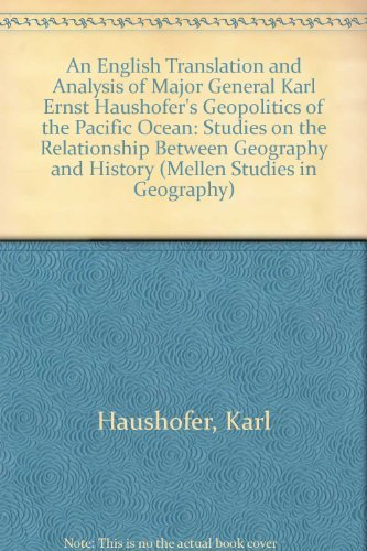 9780773471221: An English Translation and Analysis of Major General Karl Ernst Haushofer's Geopolitics of the Pacific Ocean: Studies on the Relationship Between Geography and History