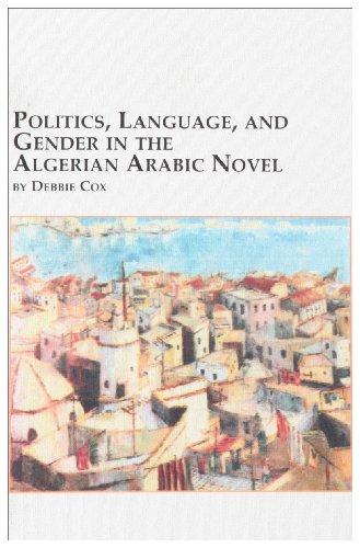 9780773471245: Politics, Language and Gender in the Algerian Arabic Novel