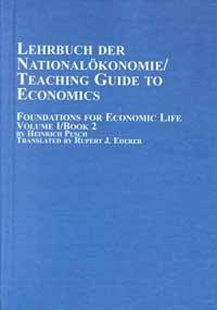 9780773471337: 1: Lehrbuch Der Nationalokonomie/Teaching Guide to Economics: Foundations for Economic Life (Mellen Studies in Economics, V. 12A-B-<13 A-B)