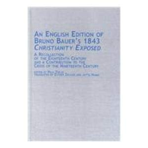 9780773471832: An English Edition of Bruno Bauer's 1843 Christianity Exposed: A Recollection of the Eighteenth Century and a Contribution to the Crisis of the ... in German Thought and History, V. 23)