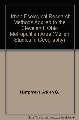 9780773472013: Urban Ecological Research Methods Applied to the Cleveland, Ohio Metropolitan Area (Mellen Studies in Geography)