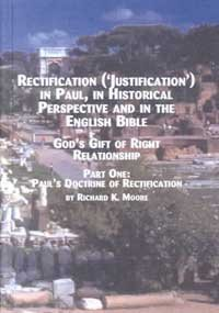 9780773472198: Rectification (Justification) in Paul, in Historical Perspective and in the English Bible: Pt. 1: God's Gift of Right Relationship (Studies in Bible & Early Christianity)