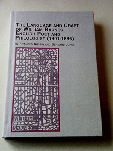 9780773472402: The Language and Craft of William Barnes: English Poet and Philologist (1801-1886)