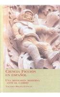 9780773472709: Ciencia Ficcion En Espanol: UNO Mitologia Moderna Ante El Cambio (Latin American Studies Series)