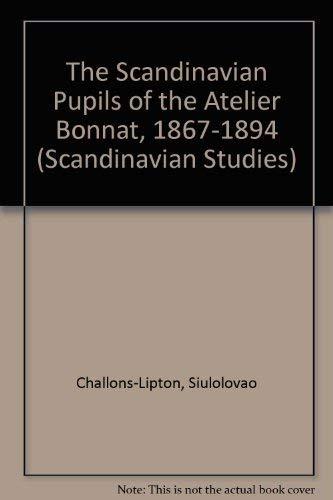 9780773473331: The Scandinavian Pupils of the Atelier Bonnat, 1867-1894 (Scandinavian Studies)