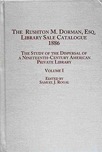 9780773473799: The Rushton M.Dorman, Esq. Library Sale Catalogue (1886): v. 1: The Study of the Dispersal of a Nineteenth-century American Private Library