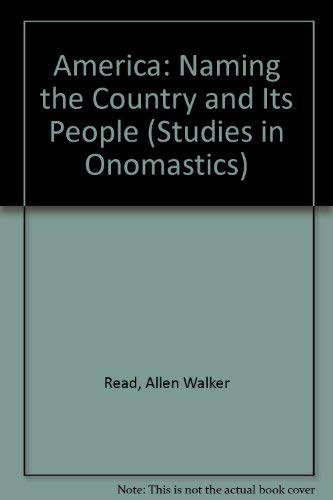 9780773473911: America, Naming the Country and Its People (Studies in Onomastics, V. 4)