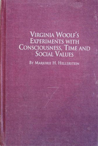 9780773474215: Virginia Woolf's Experiment With Consciousness, Time, and Social Values (Studies in British Literature)