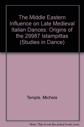 9780773474284: The Middle Eastern Influence on Late Medieval Italian Music: Origins of the 29987 Istampittas (Studies in the History and Interpretation of Music)