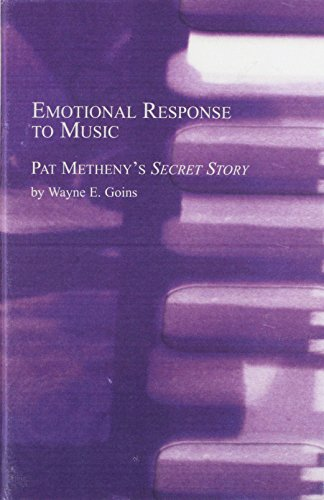 9780773474390: Emotional Response to Music: Pat Metheny's Secret Story (Studies in the History and Interpretation of Music, V. 80,)