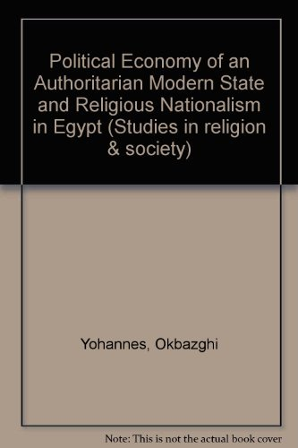 Political Economy of an Authoritarian Modern State and Religious Nationalism in Egypt (Studies in ...