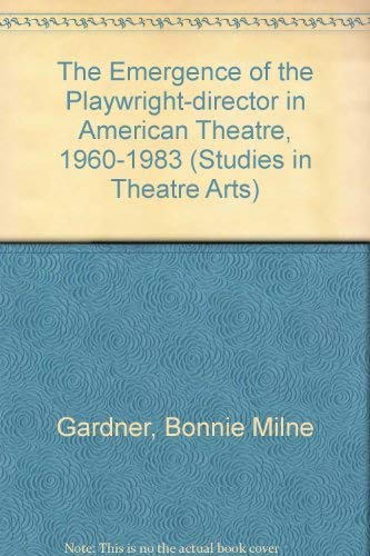 9780773474703: The Emergence of the Playwright-Director in American Theatre, 1960-1983 (Studies in Theatre Arts, V. 15)