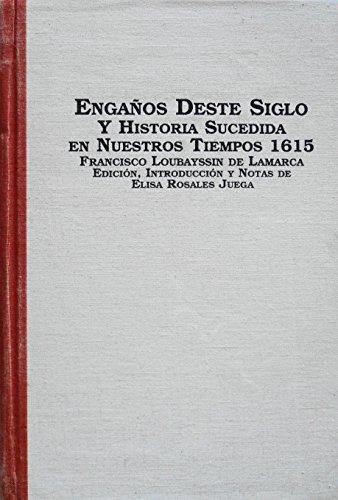 9780773474727: Enganos Deste Siglo y Historica Sucedida Nuestros Tiempos, 1615: Edicion, Introduccion y Notas De Elisa Rosales Juega (Spanish Studies)
