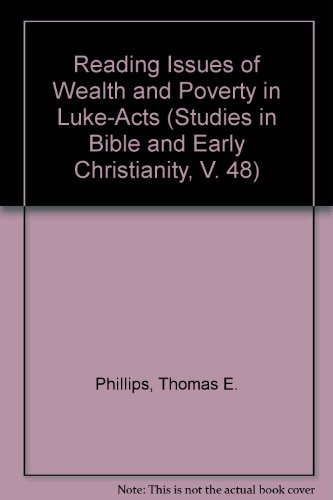 9780773474734: Reading Issues of Wealth and Poverty in Luke-Acts (Studies in Bible and Early Christianity, V. 48)