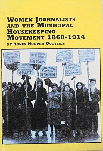 9780773474857: Women Journalists and the Municipal Housekeeping Movement, 1868-1914 (Women's Studies)