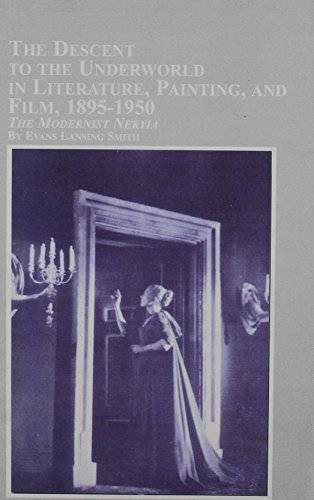 9780773474925: The Descent to the Underworld in Literature, Painting and Film, 1895-1950: The Modernist Nekyia