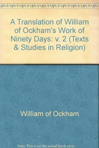 9780773475304: 2: A Translation of William of Ockham's Work of Ninety Days (Texts and Studies in Religion, 87B)