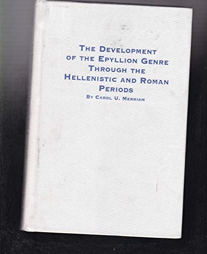 9780773475328: The Development of the Epyllion Genre Through the Hellenistic and Roman Periods (Studies in Classics, V. 14)
