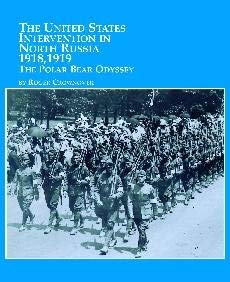 9780773475496: The United States Intervention in North Russia - 1918, 1919: The Polar Bear Odyssey
