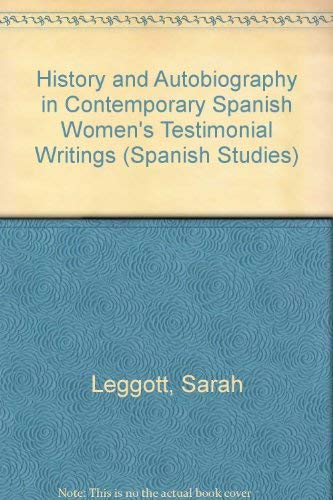 9780773475847: History and Autobiography in Contemporary Spanish Women's Testimonial Writings (Spanish Studies) (English and Spanish Edition)