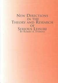 New Directions in the Theory and Research of Serious Leisure (Mellen Studies in Sociology): ...