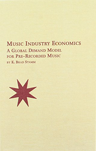 9780773476462: Music Industry Economics: A Global Demand Model for Pre-recorded Music (Mellen Studies in Economics)