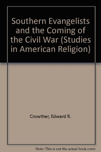 9780773476585: Southern Evangelicals and the Coming of the Civil War (Studies in American Religion)