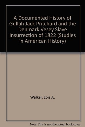 9780773476622: A Documented History of Gullah Jack Pritchard and the Denmark Vesey Slave Insurrection of 1822 (Studies in American History)