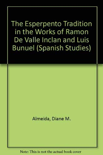 9780773476936: The Esperpento Tradition in the Works of Ramon De Valle-Inclan and Luis Bunuel (Spanish Studies)