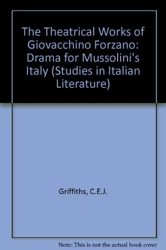 9780773477261: The Theatrical Works of Giovacchino Forzano: Drama for Mussolini's Italy (Studies in Italian Literature)