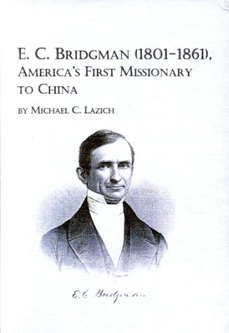 9780773477339: E. C. Bridgman (1801-1861), America's First Missionary to China (Studies in the History of Missions)