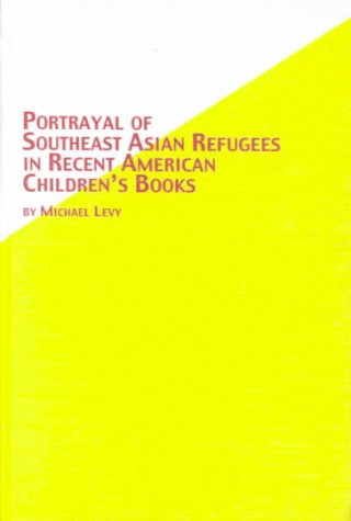 9780773477537: Portrayal of Southeast Asian Refugees in Recent American Children's Books (Studies in American Literature)
